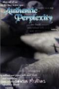 Authentic Perplexity - Mullins, Brian