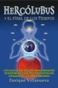Hercolubus y El Final de Los Tiempos - Villanueva, Enrique