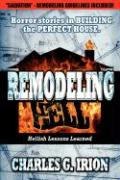 Remodeling Hell - Irion, Charles