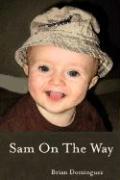 Sam on the Way - Dominguez, Brian
