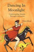 Dancing in Moonlight: Understanding Artemis Through Celebration - Minai, Thista