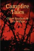Campfire Tales: Ghost Brothers & Fire Within - Stokes, Monica