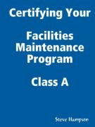 Certifying Your Maintenance First Class - Facilities - Hampson, Steve