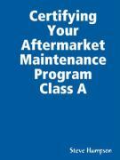 Certifying Your Aftermarket Maintenance Program Class a - Hampson, Steve