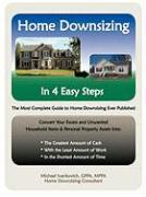 Home Downsizing in Four Easy Steps - Ivankovich, Michael