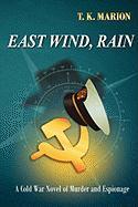 East Wind, Rain - Marion, T. K.