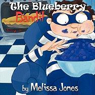 The Blueberry Bandit - Jones, Melissa