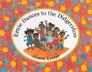Ernie Dances to the Didgeridoo - Lester, Alison