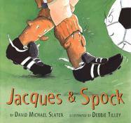 Jacques & Spock - Slater, David Michael
