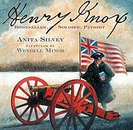 Henry Knox: Bookseller, Soldier, Patriot - Silvey, Anita