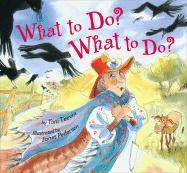 What to Do? What to Do? - Teevin, Toni