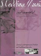 Wedding Music: Instrumental: The Complete Resource for Processionals, Recessionals, Preludes and Interludea