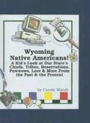 Wyoming Native Americans: A Kid's Look at Our State's Chiefs, Tribes, Reservations, Powwows, Lore and More from the Past to the Present - Marsh, Carole