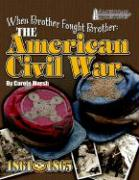 When Brother Fought Brother: The American Civil War - Marsh, Carole