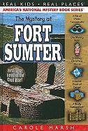 The Mystery at Fort Sumter: First Shot Fired in the Civil War! - Marsh, Carole