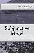 Subjunctive Mood - Roxburgh, Natalie