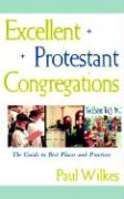 Excellent Protestant Congregations - Wilkes, Paul; Wilkes