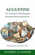 Augustine for Armchair Theologians - Cooper, Stephen A.