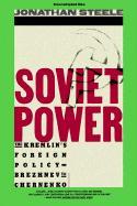 Soviet Power: The Kremlin's Foreign Policy Brezhnev to Chernenko - Steele, Jonathan