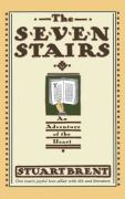 The Seven Stairs: An Adventure of the Heart - Brent, Stuart