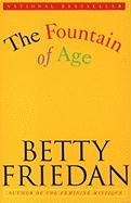 The Fountain of Ages - Friedan, Betty; Friedman, Betty
