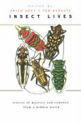 Insect Lives: Stories of Mystery and Romance from a Hidden World - Hoyt, Erich