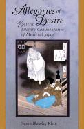 Allegories of Desire: Esoteric Literary Commentaries of Medieval Japan - Klein, Susan B.