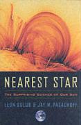 Nearest Star: The Surprising Science of Our Sun - Golub, L.; Golub, Leon; Pasachoff, Jay M.
