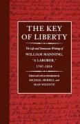 The Key of Liberty: The Life and Democratic Writings of William Manning - Merrill, Michael; Manning, William