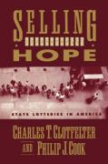 Selling Hope: State Lotteries in America - Clotfelter, Charles T.; Cook, Philip J.