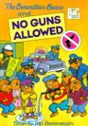 The Berenstain Bears: No Guns Allowed - Berenstain, Stan