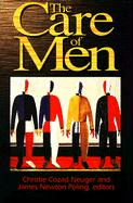 The Care of Men - Neuger, Christie Cozad; Poling, James Newton