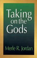 Taking on the Gods: The Task of the Pastoral Counselor - Jordan, Merle R.