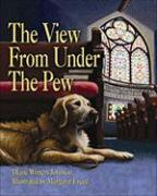 The View from Under the Pew - Winters-Johnson, Diane