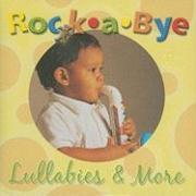 Rock-A-Bye Lullabies & More