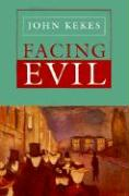 Facing Evil - Kekes, John