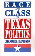 Race and Class in Texas Politics - Davidson, Chandler
