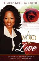 A Word on Love: Discover the Power of Allowing God to Love Through You - Smith, Ruth