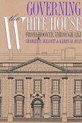 Governing the White House: From Hoover Through LBJ - Walcott, Charles E.