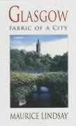 Glasgow: Fabric of a City - Lindsay, Maurice