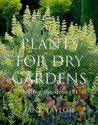 Plants for Dry Gardens: Beating the Drought - Taylor, Jane