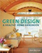Green Design: A Healthy Home Handbook - Berman, Alan