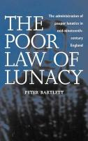 Poor Law of Lunacy - Bartlett, Peter