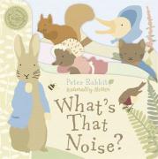 Peter Rabbit: What's That Noise? - Potter, Beatrix