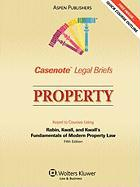 Casenote Legal Briefs: Property, Keyed to Rabin, Kwall, and Kwall's Fundamentals of Modern Property Law, 5th Ed. - Casenotes; Casenote Legal Briefs, Legal Briefs; Briefs, Casenote Legal