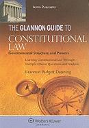 The Glannon Guide to Constitutional Law: Governmental Structure and Powers: Learning Constitutional Law Through Multiple-Choice Questions and Analysis - Denning, Brannon Padgett