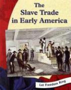 The Slave Trade in Early America - Keller, Kristin Thoennes