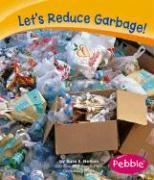 Let's Reduce Garbage! - Nelson, Sara Elizabeth