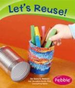 Let's Reuse! - Nelson, Sara Elizabeth