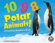 10, 9, 8 Polar Animals!: A Counting Backward Book - Davis, Rebecca Fjelland